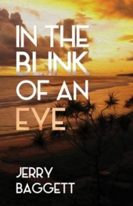 In The Blink Of An Eye by Jerry Baggett. A story of survival and redemption within the murderous underworld of drug smuggling and exploitation in America's South.